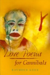 Raymond Keen - 'Love Poems for Cannibals' - front cover